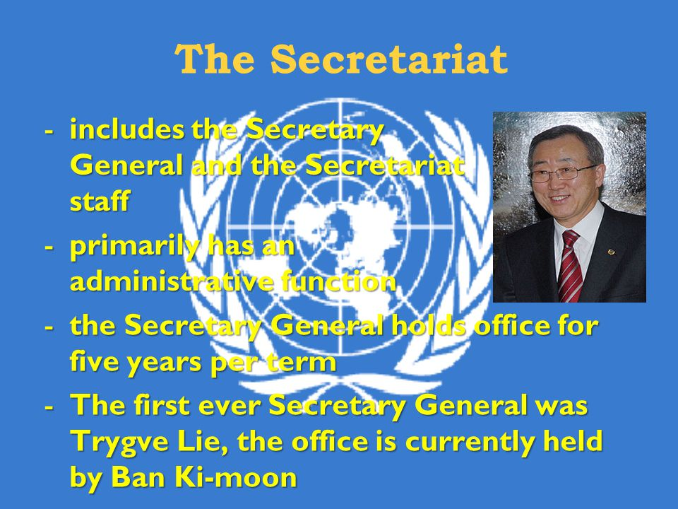 The Secretariat includes the Secretary General and the Secretariat staff. primarily has an administrative function.