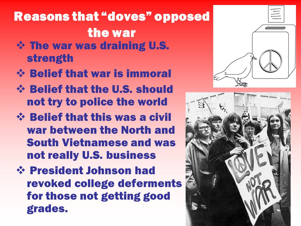 Reasons that doves opposed the war