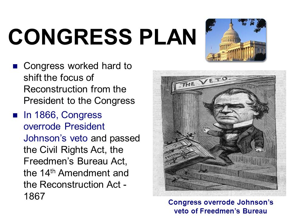 Congress overrode Johnson's veto of Freedmen's Bureau