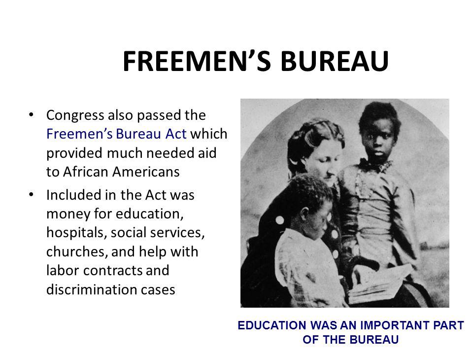 EDUCATION WAS AN IMPORTANT PART OF THE BUREAU