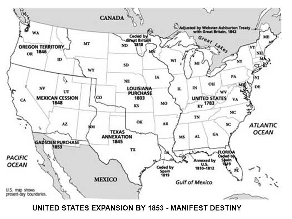 UNITED STATES EXPANSION BY 1853 - MANIFEST DESTINY