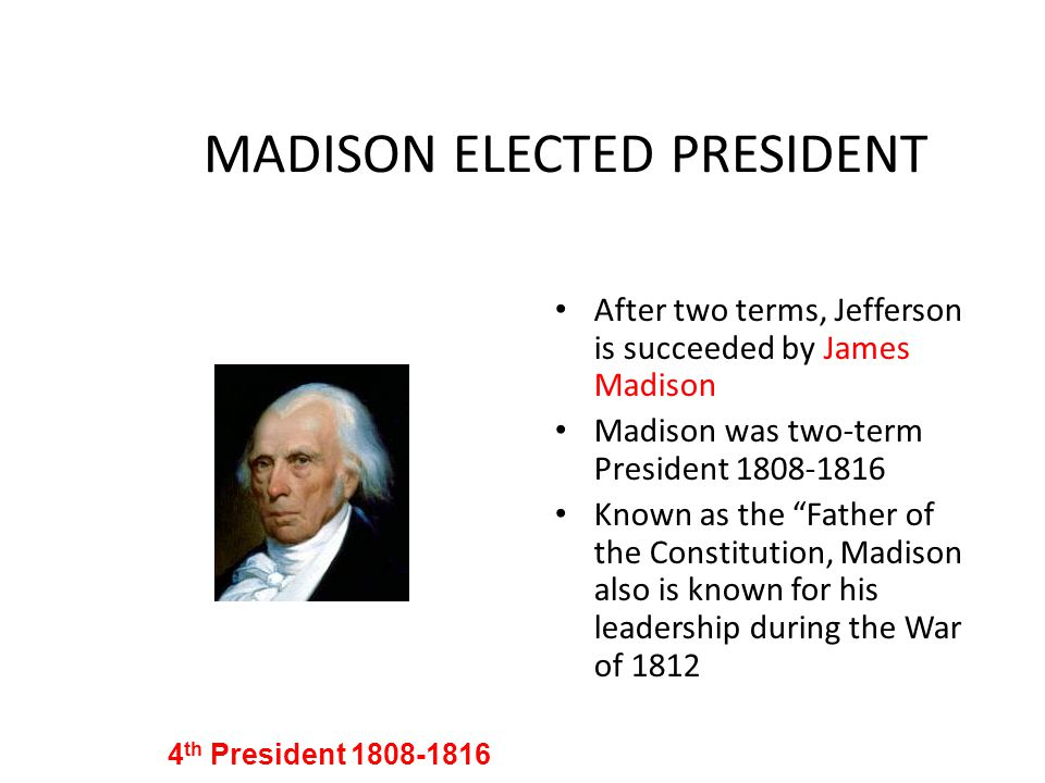MADISON ELECTED PRESIDENT