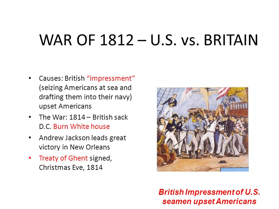 British Impressment of U.S. seamen upset Americans