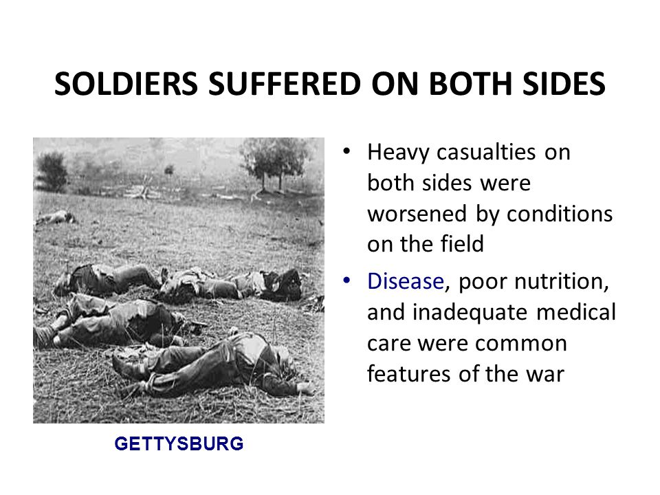 SOLDIERS SUFFERED ON BOTH SIDES