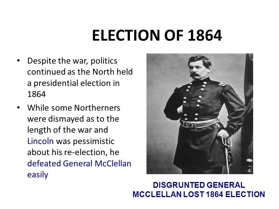 DISGRUNTED GENERAL MCCLELLAN LOST 1864 ELECTION