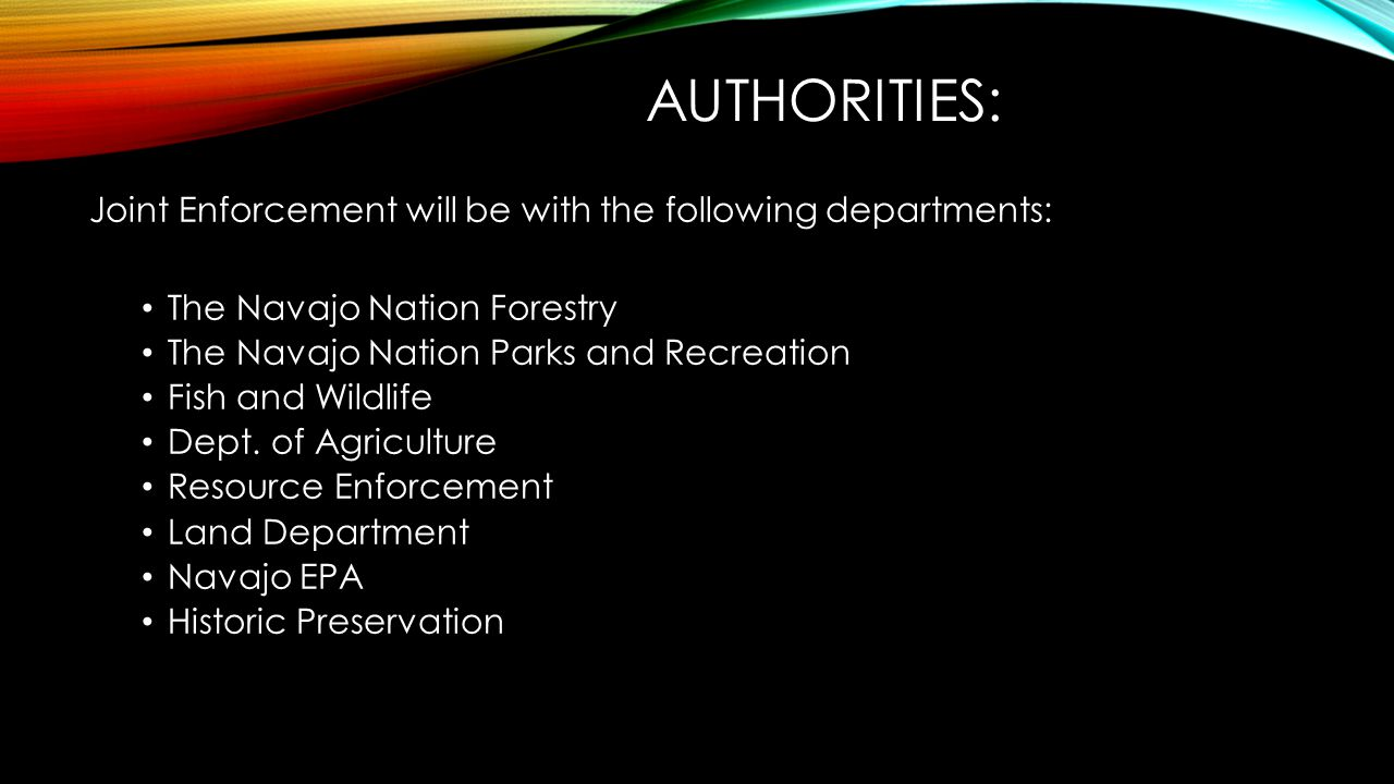 Authorities: Joint Enforcement will be with the following departments: