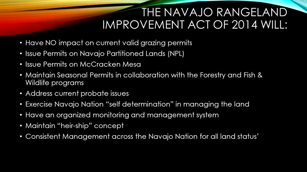 The Navajo Rangeland Improvement Act of 2014 will: