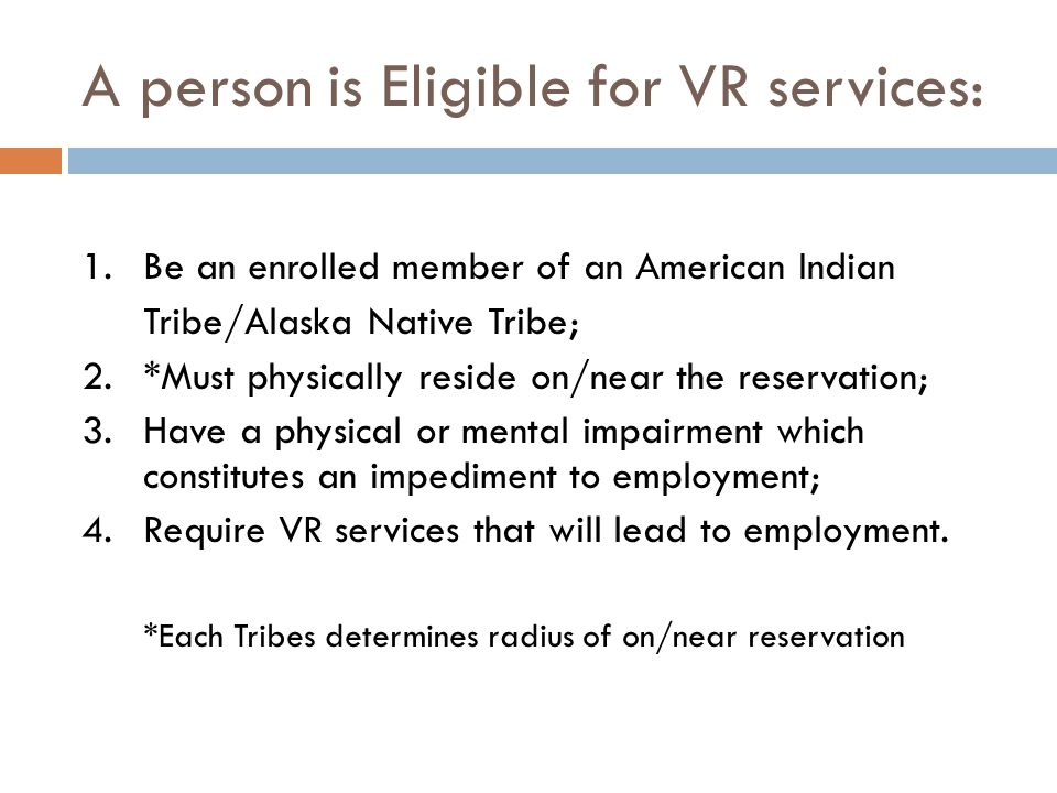 A person is Eligible for VR services: