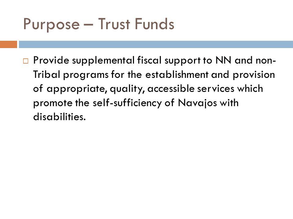 Purpose – Trust Funds