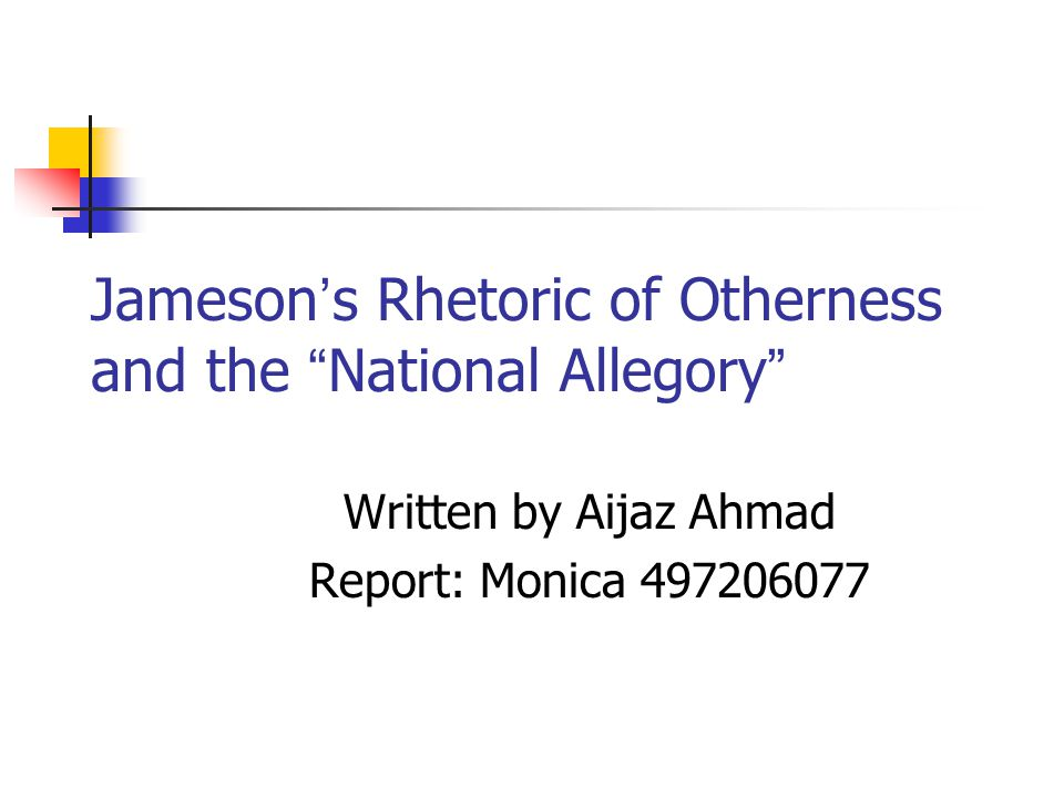 Jameson's Rhetoric of Otherness and the National Allegory