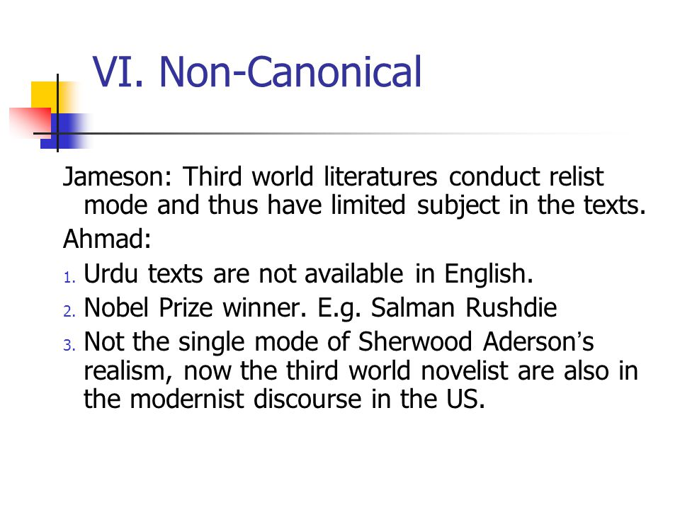 VI. Non-Canonical Jameson: Third world literatures conduct relist mode and thus have limited subject in the texts.