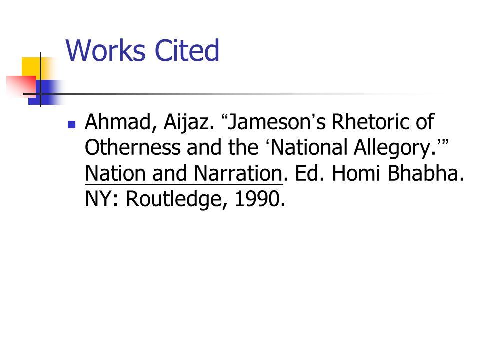 Works Cited Ahmad, Aijaz.