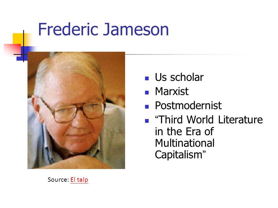 Frederic Jameson Us scholar Marxist Postmodernist