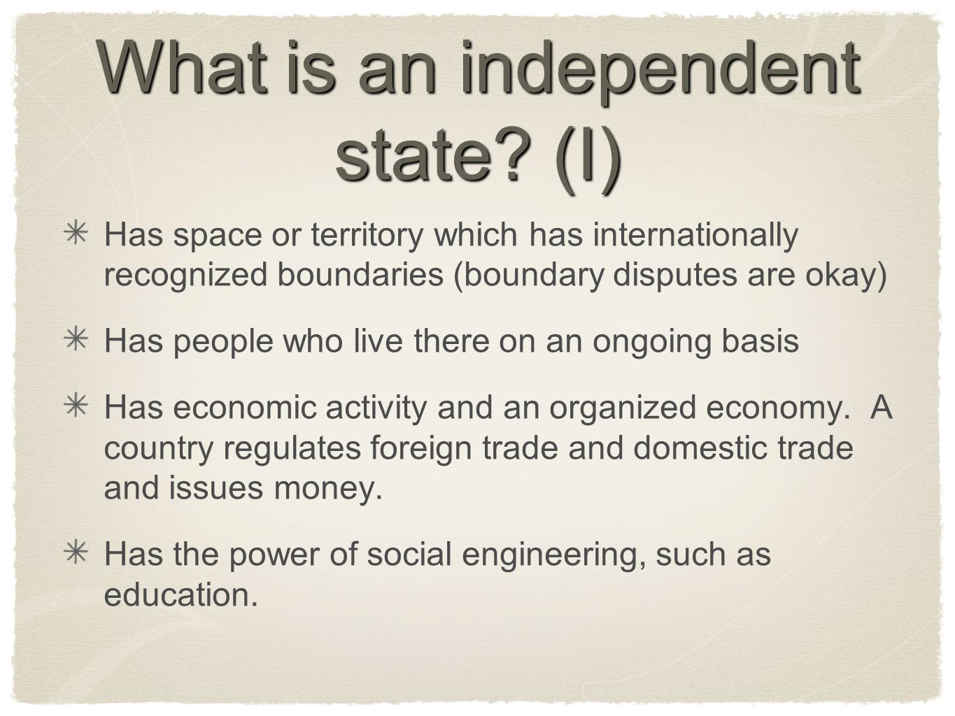 What is an independent state (I)