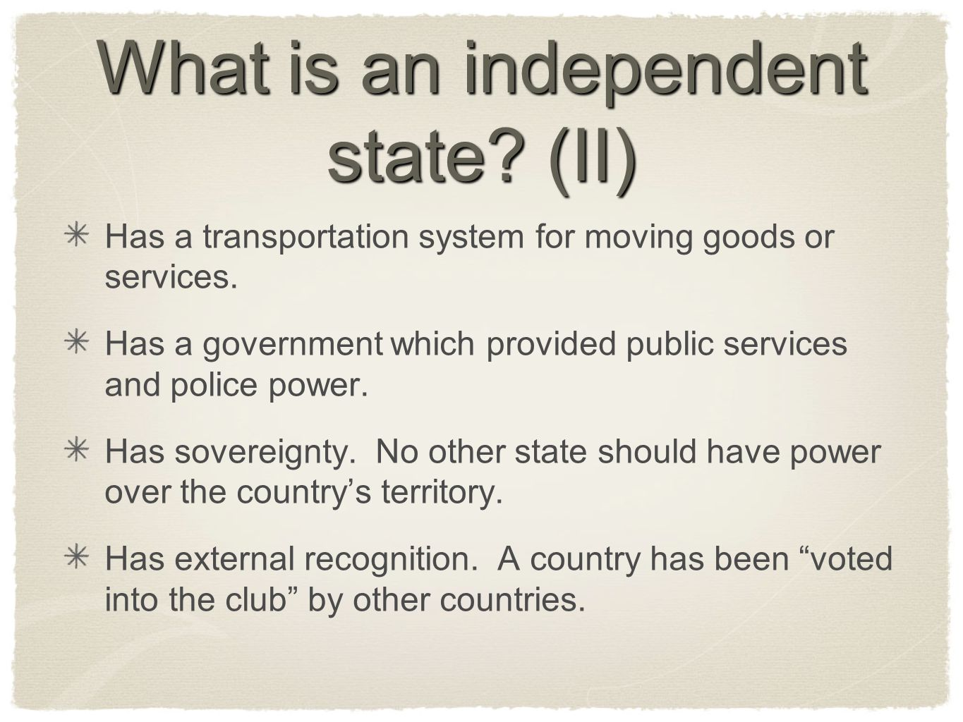 What is an independent state (II)