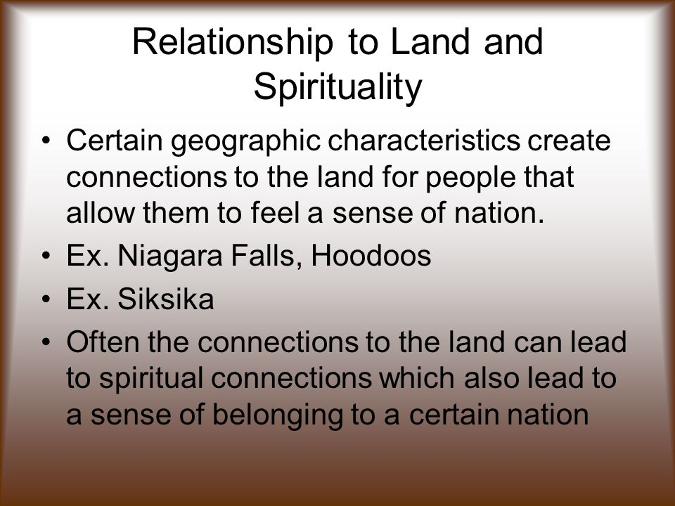 Relationship to Land and Spirituality