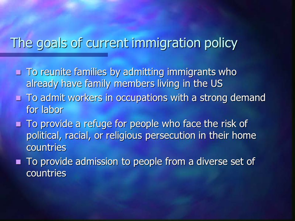 The goals of current immigration policy