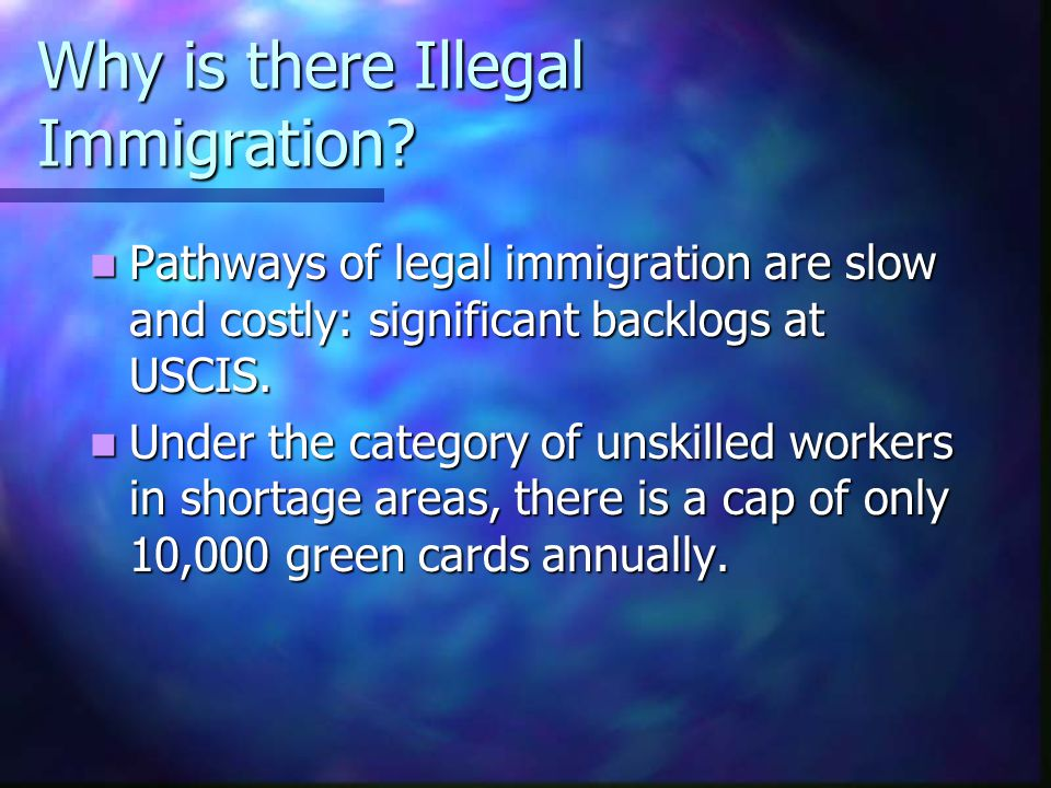 Why is there Illegal Immigration