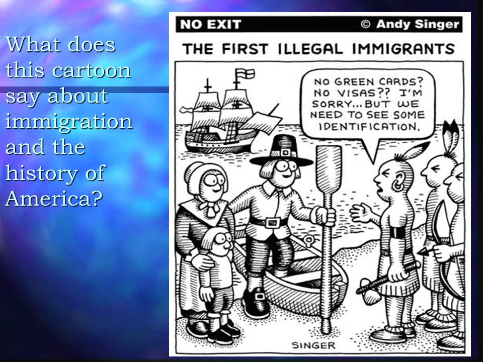 What does this cartoon say about immigration and the history of America
