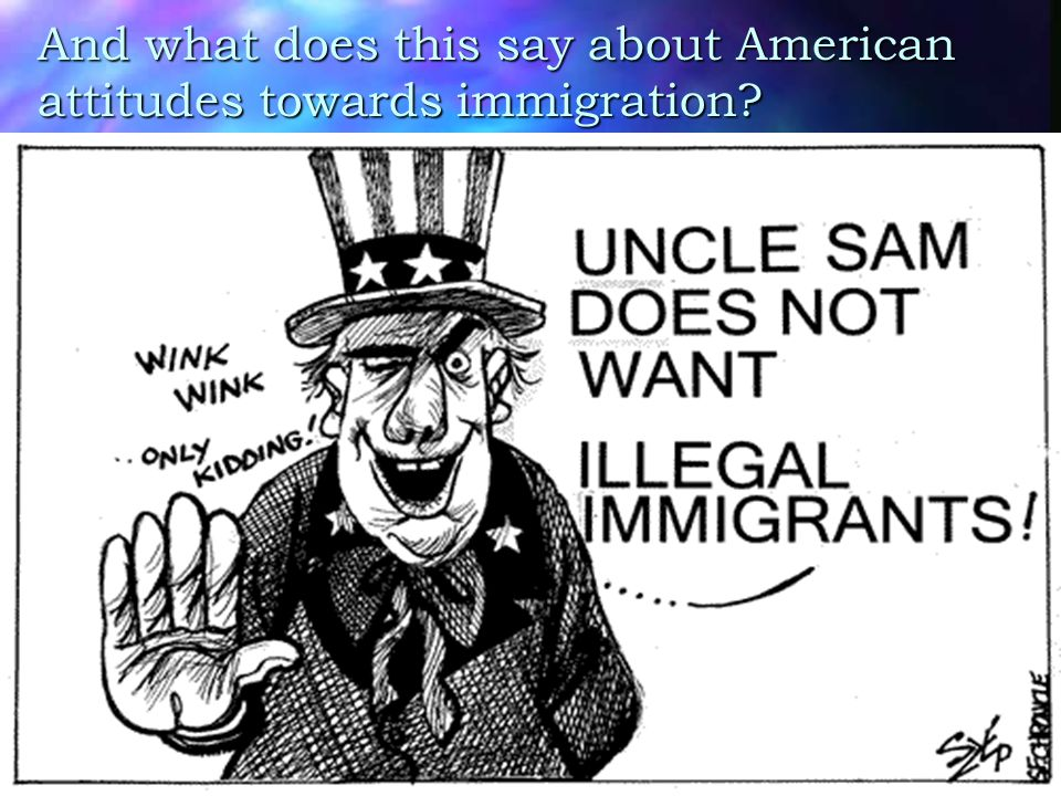 And what does this say about American attitudes towards immigration