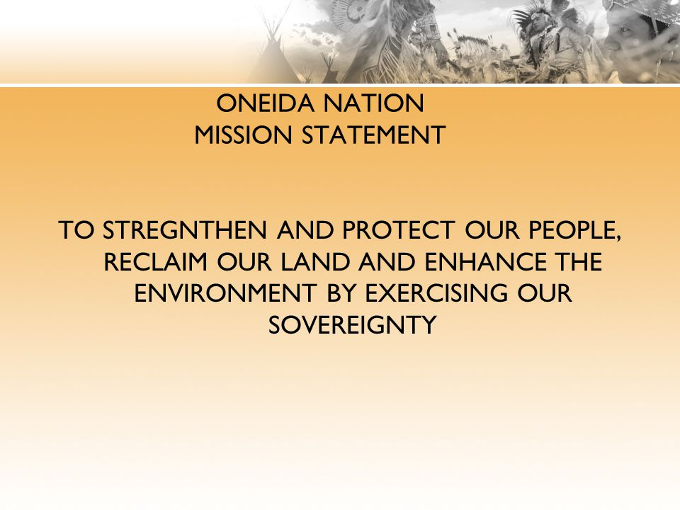 ONEIDA NATION MISSION STATEMENT