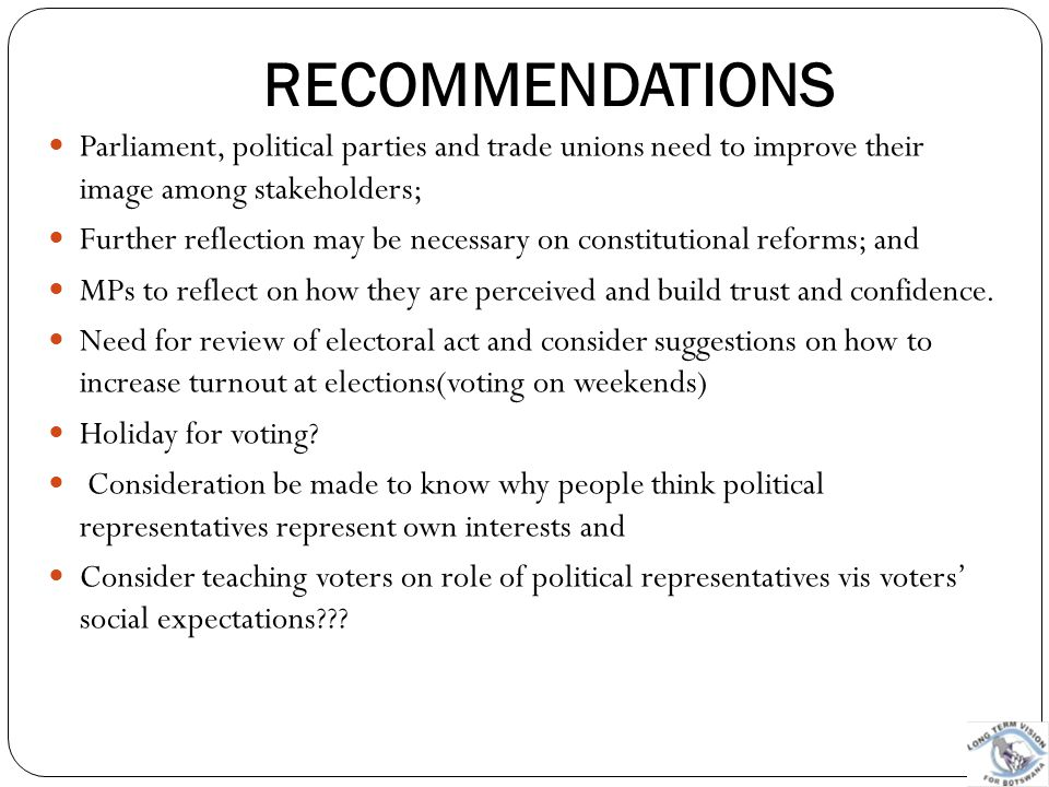 RECOMMENDATIONS Parliament, political parties and trade unions need to improve their image among stakeholders;
