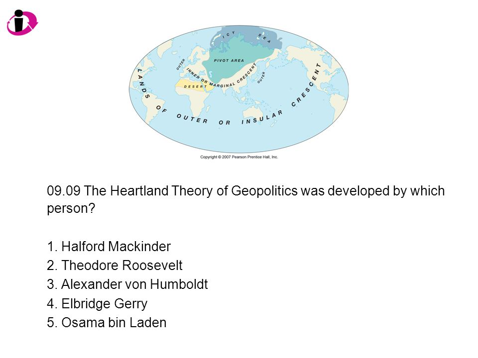 09.09 The Heartland Theory of Geopolitics was developed by which person