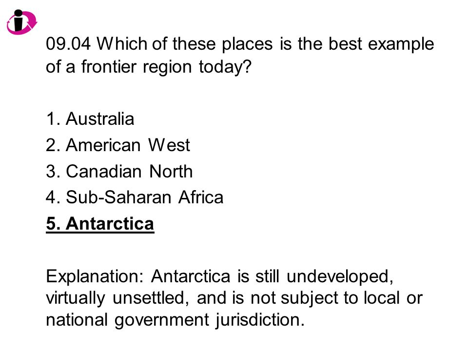 09.04 Which of these places is the best example of a frontier region today