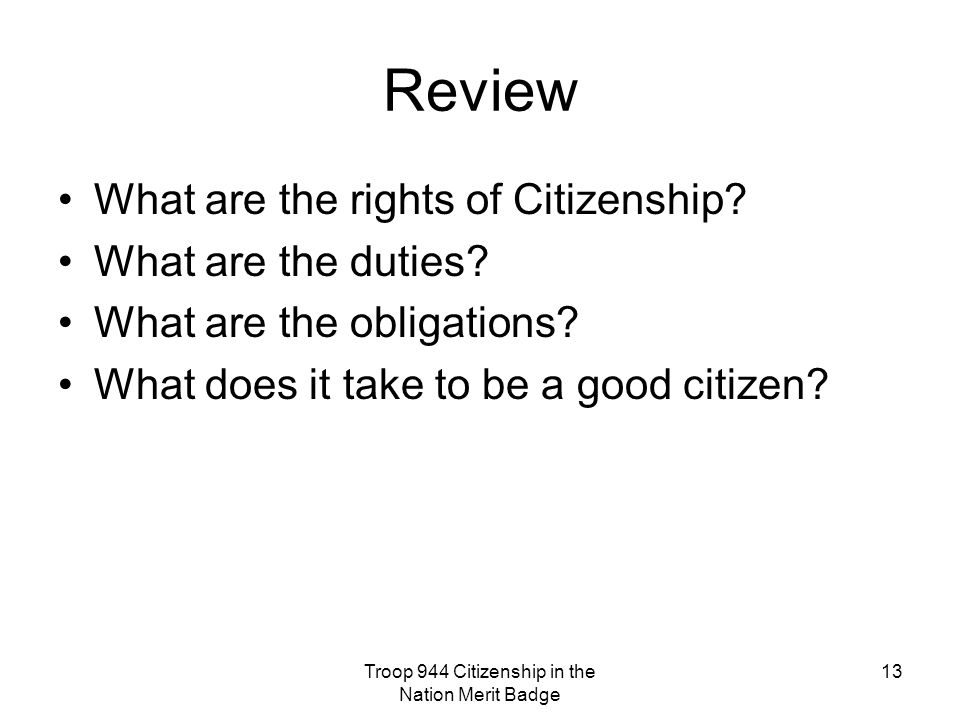 citizenship in the nation Citizenship in the nation merit badge requirements : explain what citizenship in the nation means and what it takes to be a good citizen of this country.