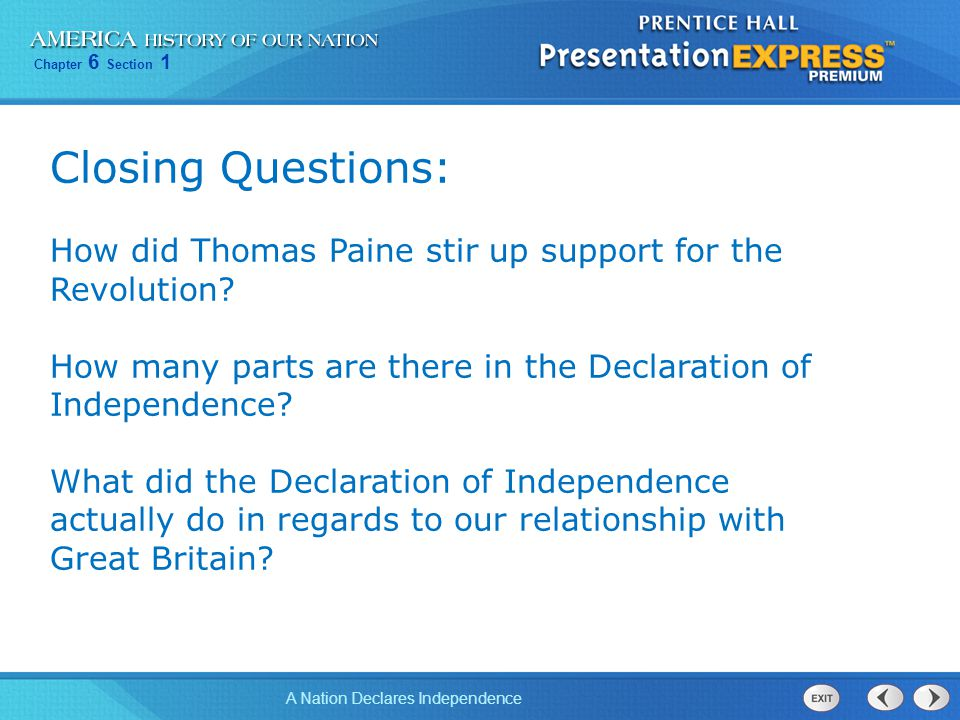 Closing Questions: How did Thomas Paine stir up support for the Revolution How many parts are there in the Declaration of Independence