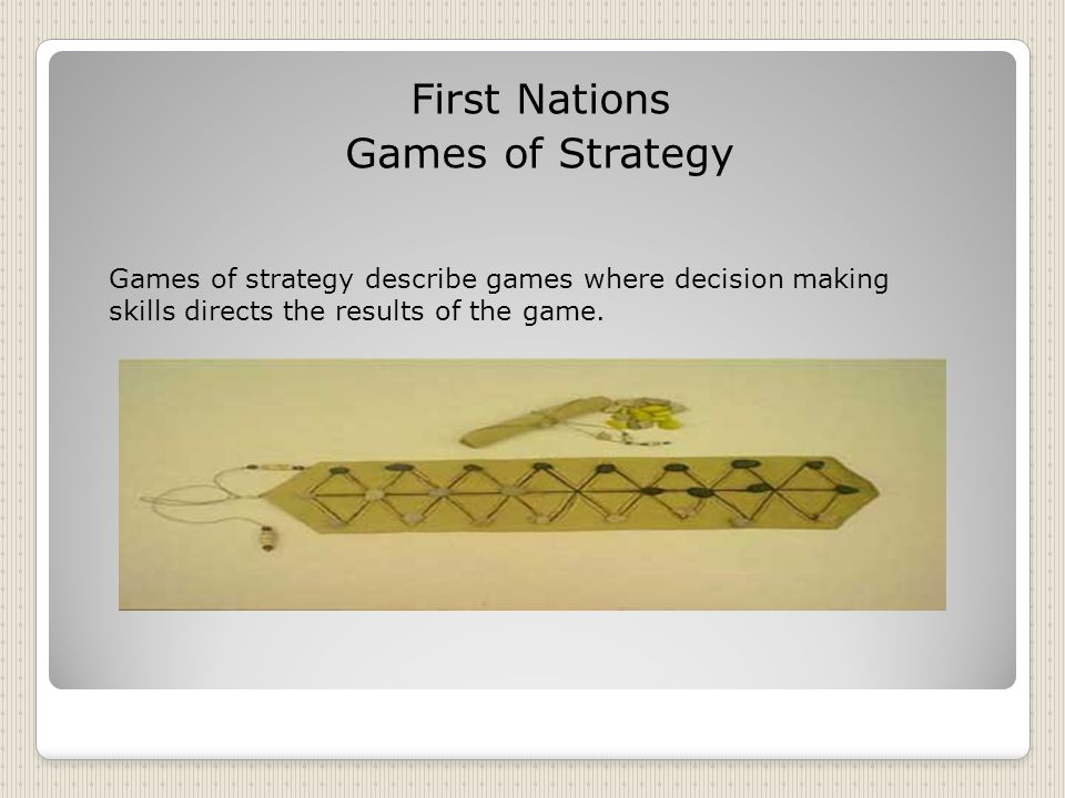 First Nations Games of Strategy