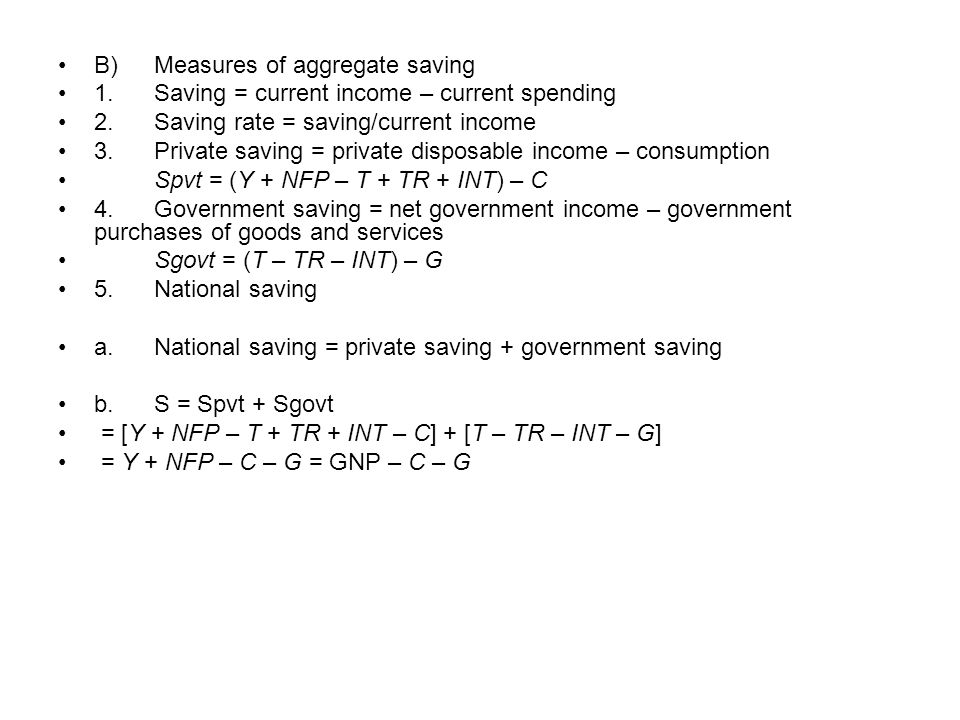 B) Measures of aggregate saving