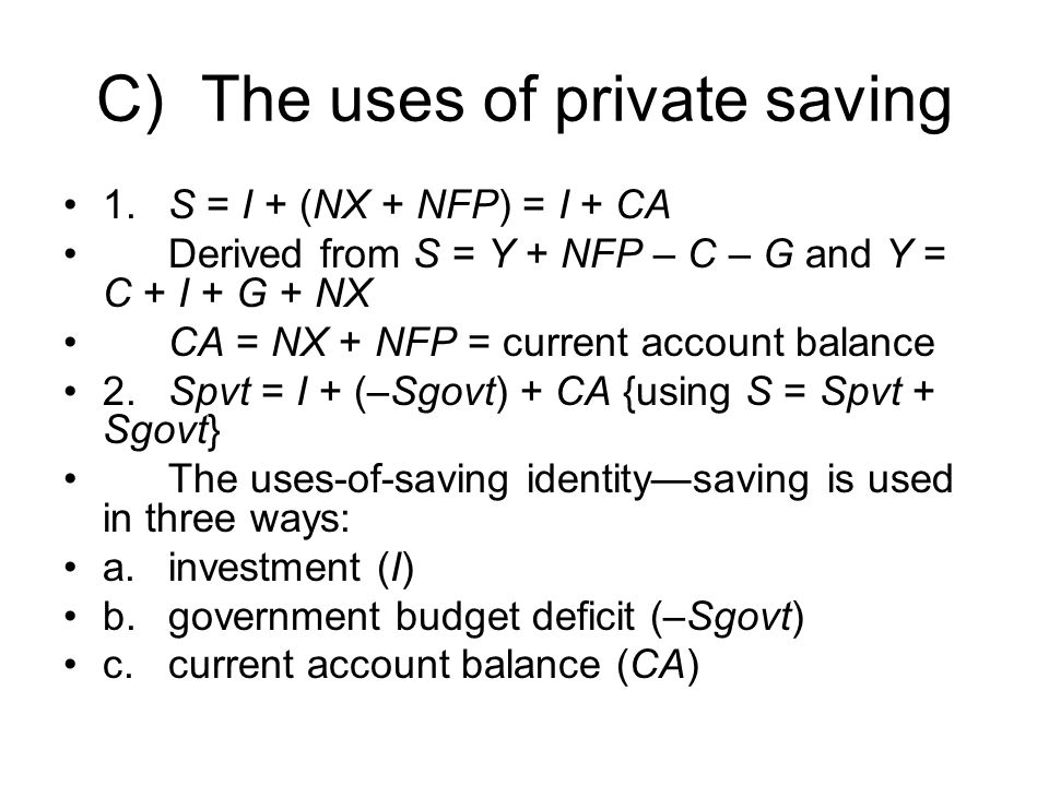C) The uses of private saving
