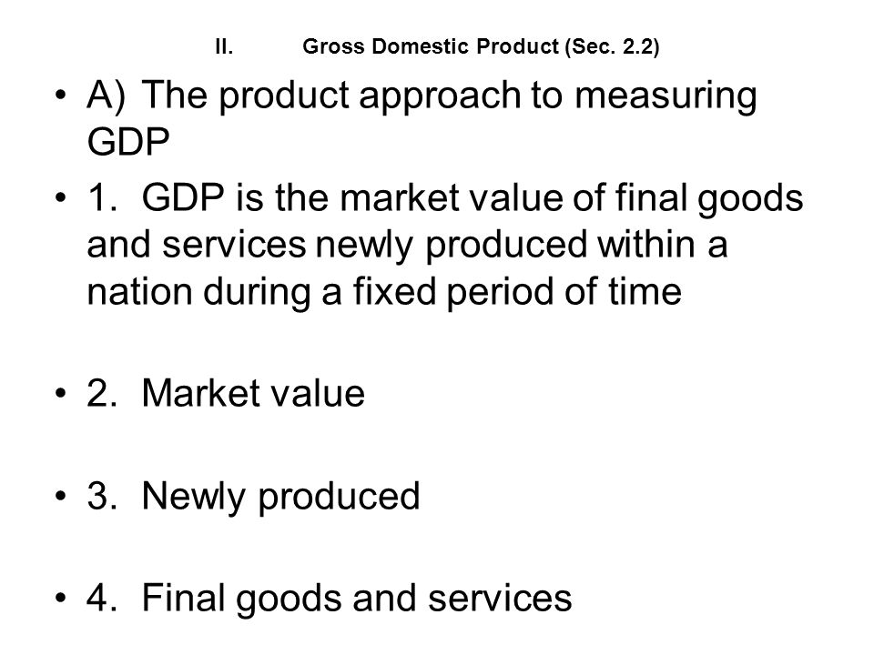 II. Gross Domestic Product (Sec. 2.2)