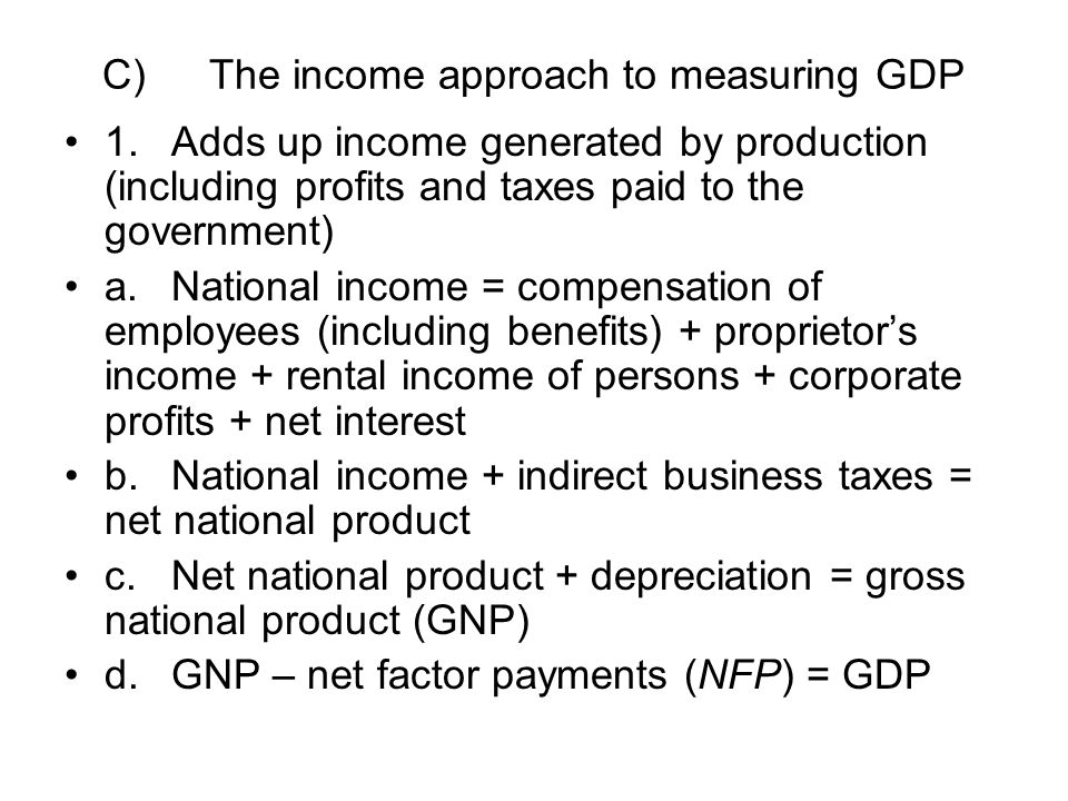 C) The income approach to measuring GDP