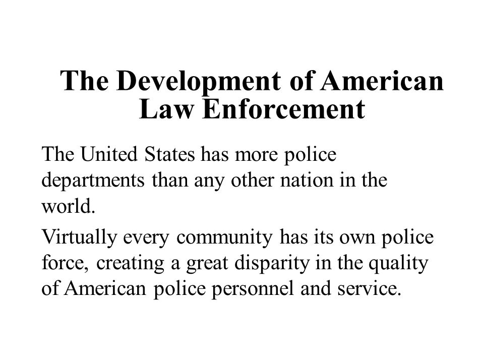The Development of American Law Enforcement