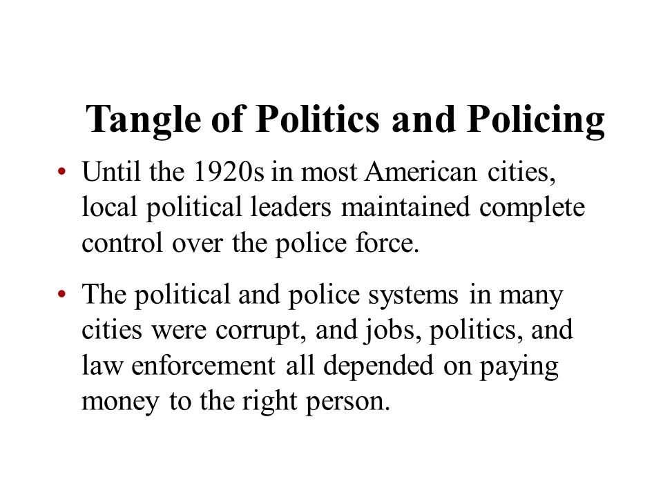 Tangle of Politics and Policing