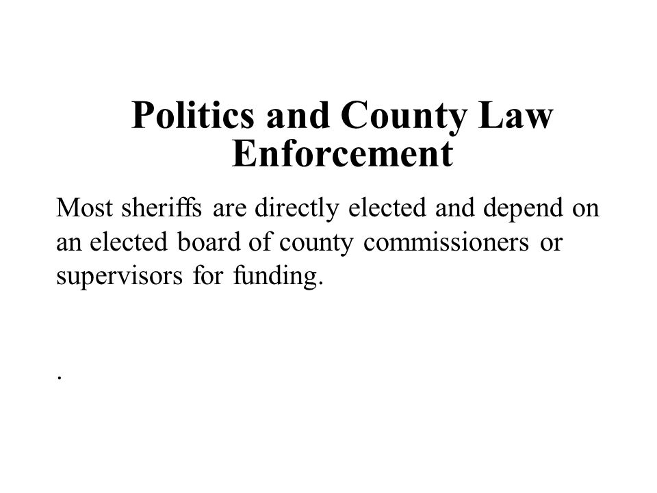 Politics and County Law Enforcement