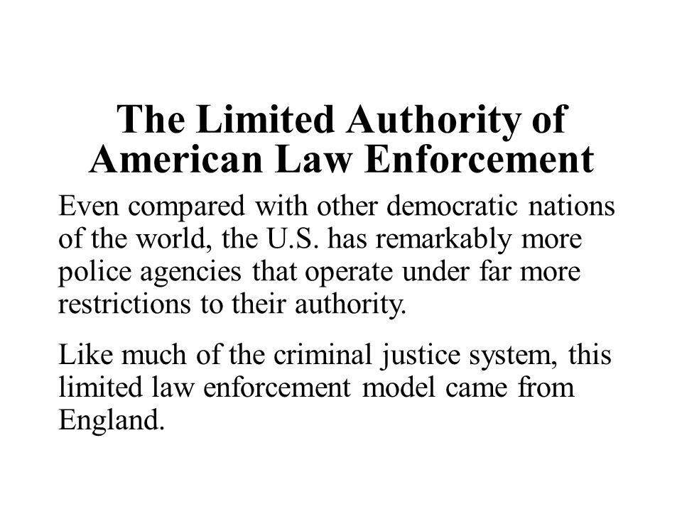The Limited Authority of American Law Enforcement