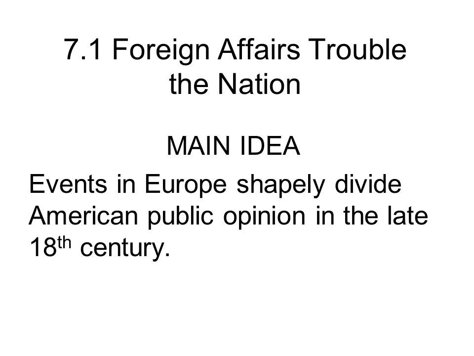 7.1 Foreign Affairs Trouble the Nation