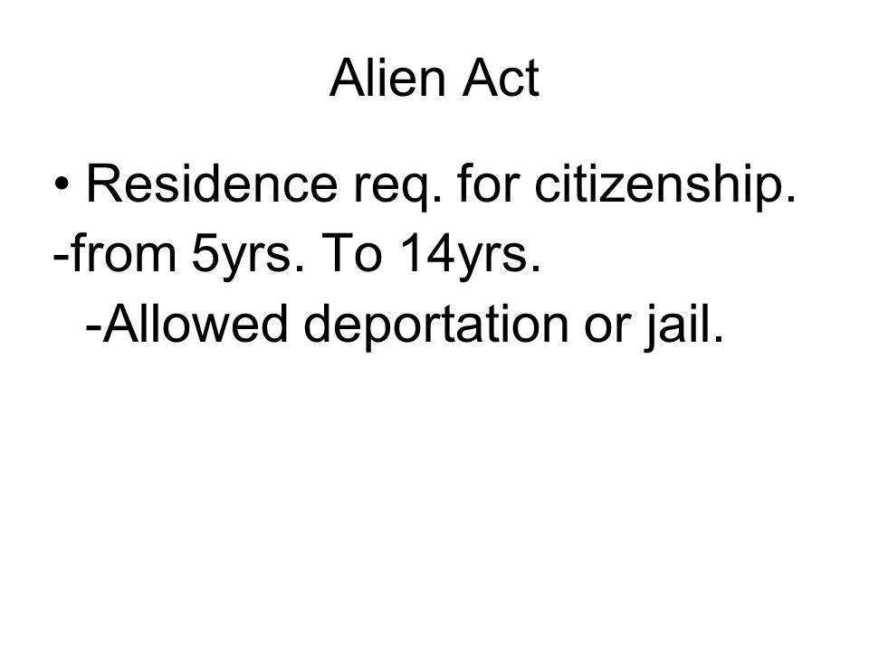 Alien Act Residence req. for citizenship. -from 5yrs. To 14yrs. -Allowed deportation or jail.