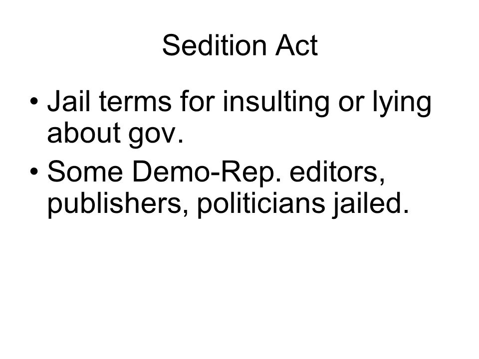 Sedition Act Jail terms for insulting or lying about gov.