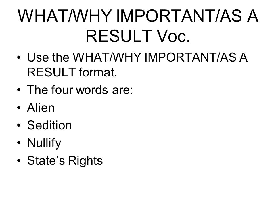 WHAT/WHY IMPORTANT/AS A RESULT Voc.