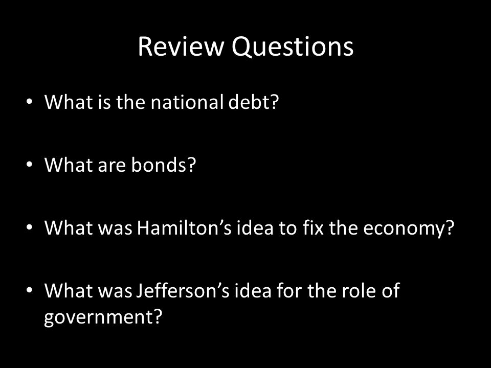 Review Questions What is the national debt What are bonds
