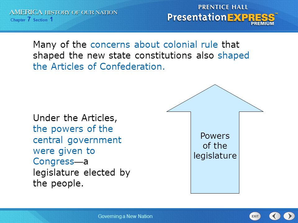 Many of the concerns about colonial rule that shaped the new state constitutions also shaped the Articles of Confederation.