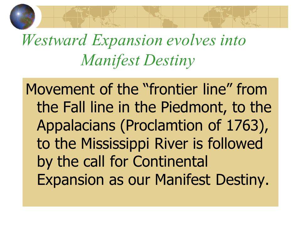 Westward Expansion evolves into Manifest Destiny