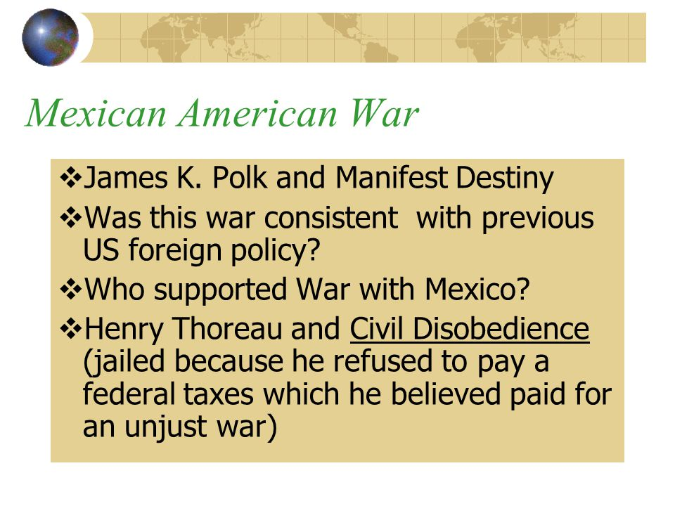 Mexican American War James K. Polk and Manifest Destiny