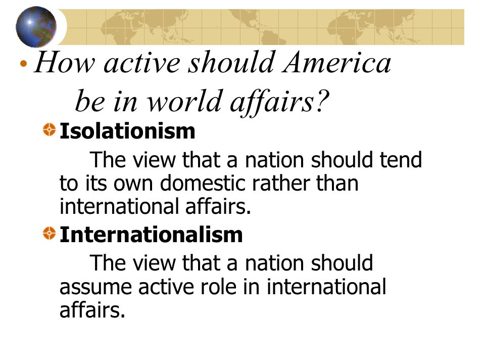 • How active should America be in world affairs