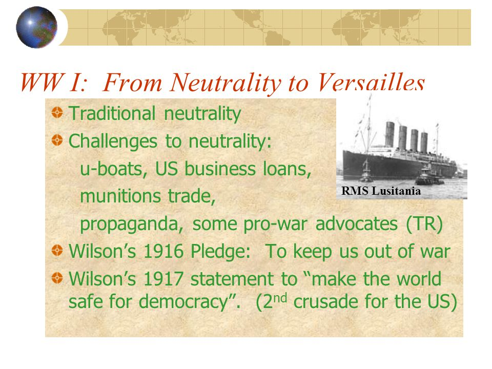 WW I: From Neutrality to Versailles