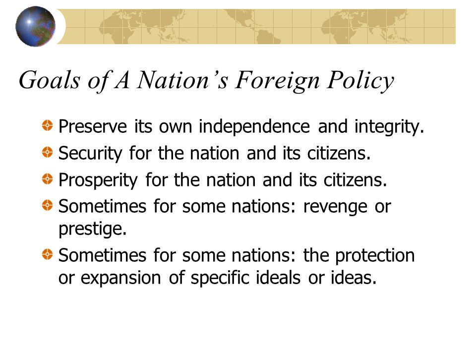 Goals of A Nation's Foreign Policy